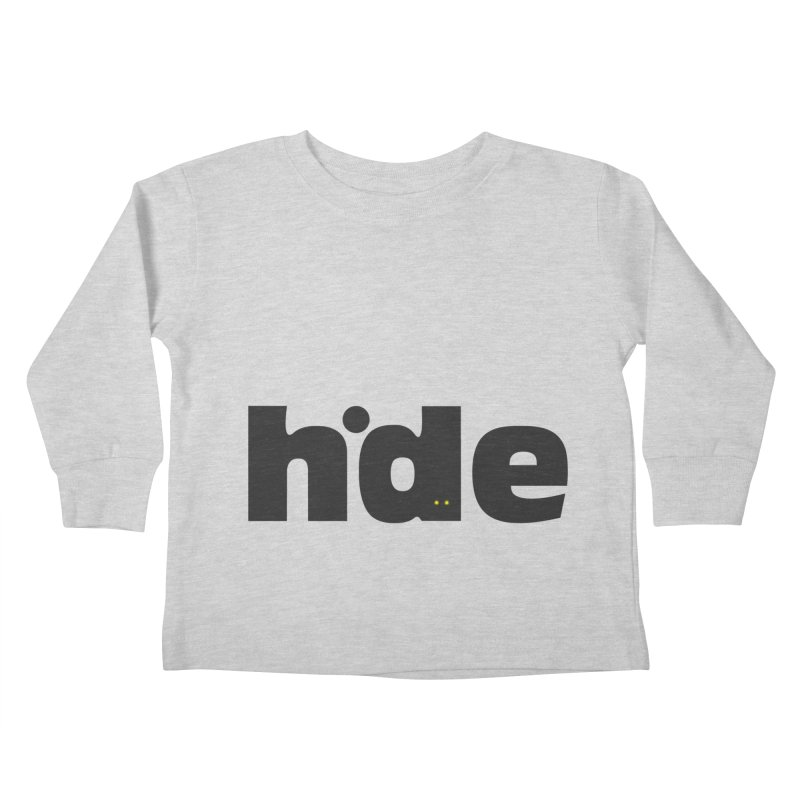Hide Kids Toddler Longsleeve T-Shirt by DOMINATE'S Artist Shop