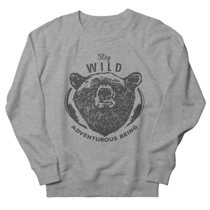 Stay Wild Men's Sweatshirt by DOMINATE'S Artist Shop