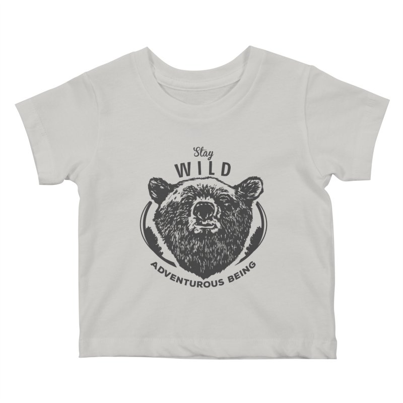 Stay Wild Kids Baby T-Shirt by DOMINATE'S Artist Shop