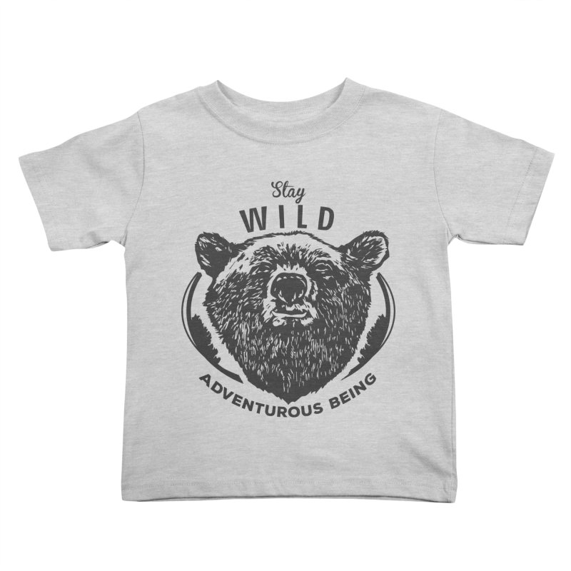 Stay Wild Kids Toddler T-Shirt by DOMINATE'S Artist Shop