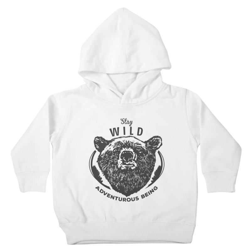 Stay Wild Kids Toddler Pullover Hoody by DOMINATE'S Artist Shop