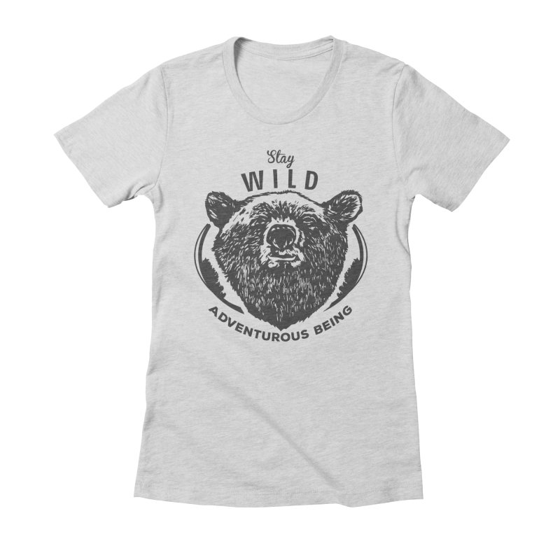 Stay Wild Women's Fitted T-Shirt by DOMINATE'S Artist Shop