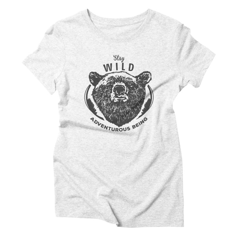 Stay Wild Women's Triblend T-shirt by DOMINATE'S Artist Shop
