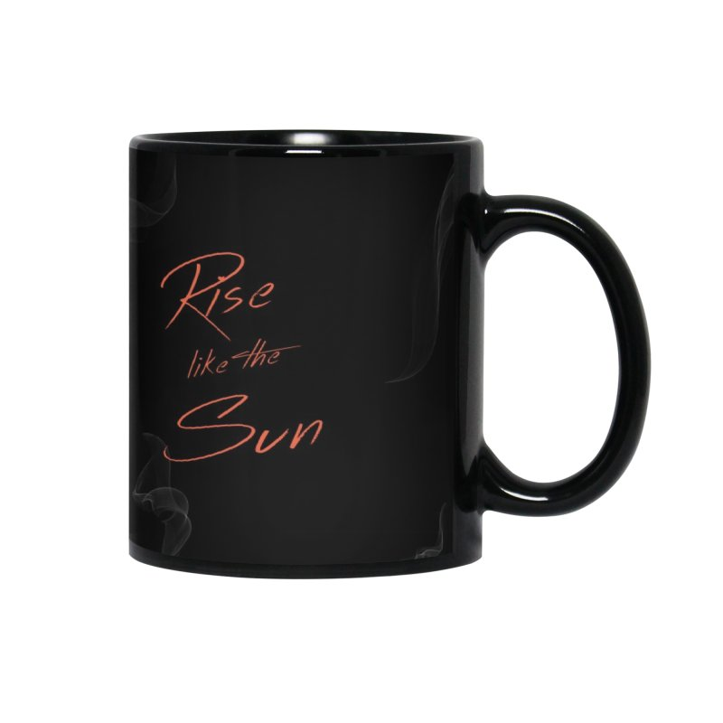 "Dommin ""Rise Like The Sun"" Accessories Mug by Dommin's Shop"