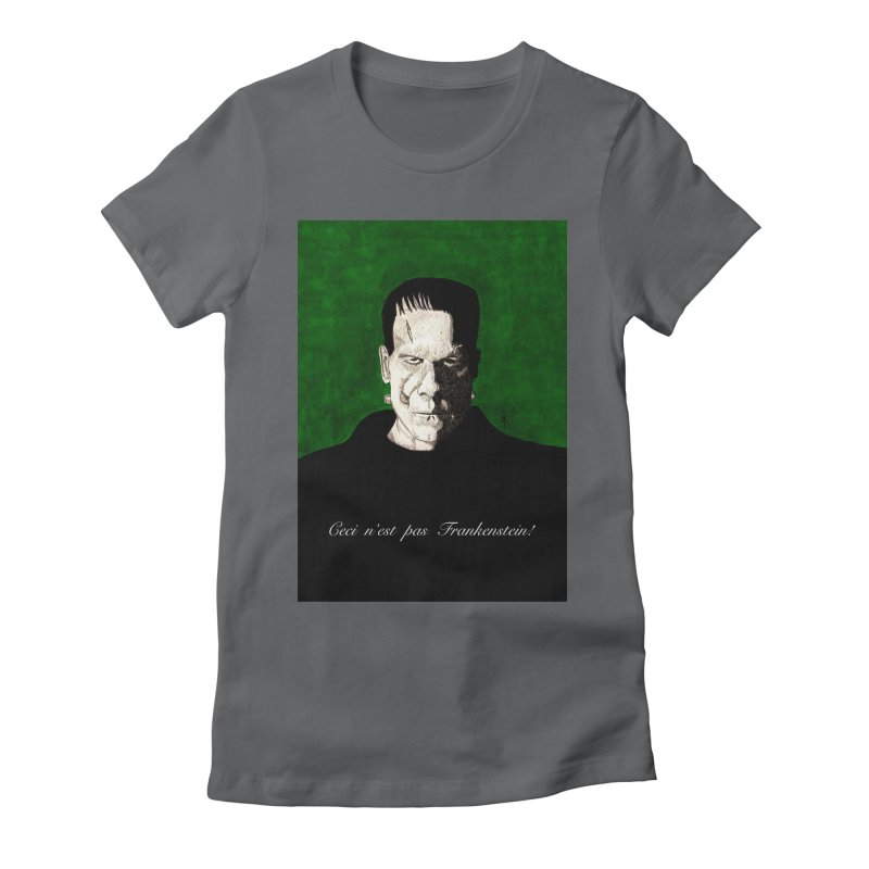 This is not Frankenstein Women's Fitted T-Shirt by donnovanknight's Artist Shop