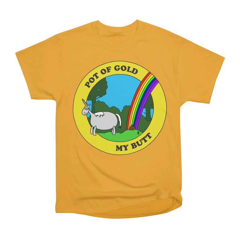 Pot of Gold, My Butt Women's Classic Unisex T-Shirt by donnovanknight's Artist Shop