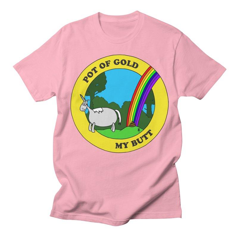 Pot of Gold, My Butt Women's Unisex T-Shirt by donnovanknight's Artist Shop