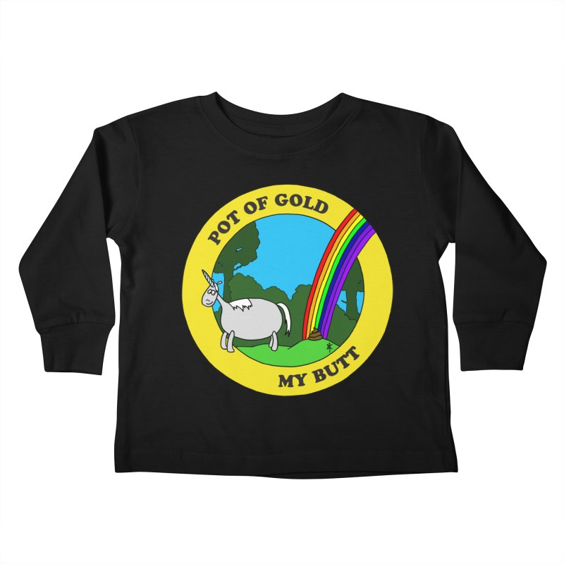 Pot of Gold, My Butt Kids Toddler Longsleeve T-Shirt by donnovanknight's Artist Shop