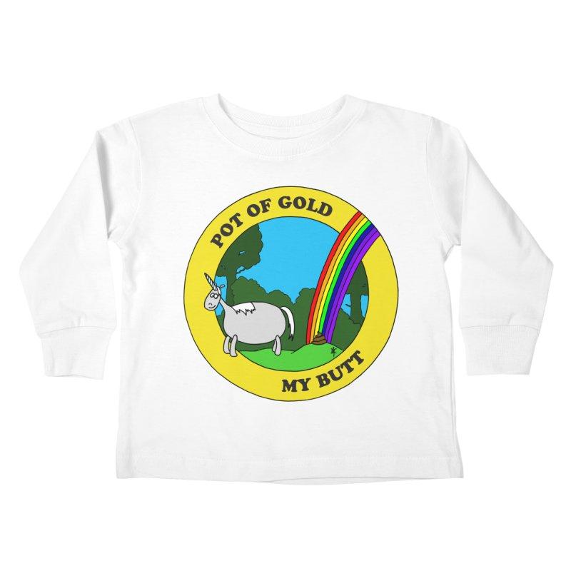Pot of Gold, My Butt Kids Toddler Longsleeve T-Shirt by donnovanknight's Artist Shop