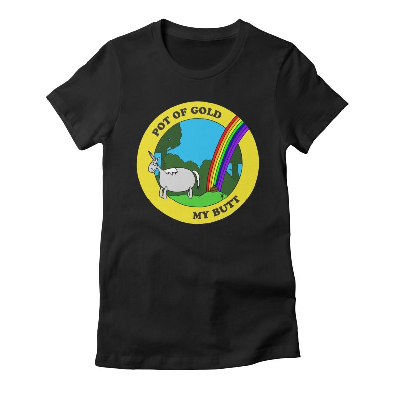 Pot of Gold, My Butt Women's Fitted T-Shirt by donnovanknight's Artist Shop