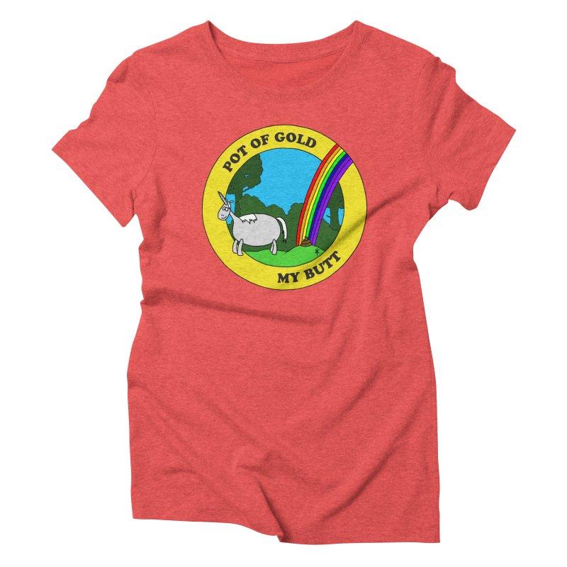 Pot of Gold, My Butt Women's Triblend T-Shirt by donnovanknight's Artist Shop
