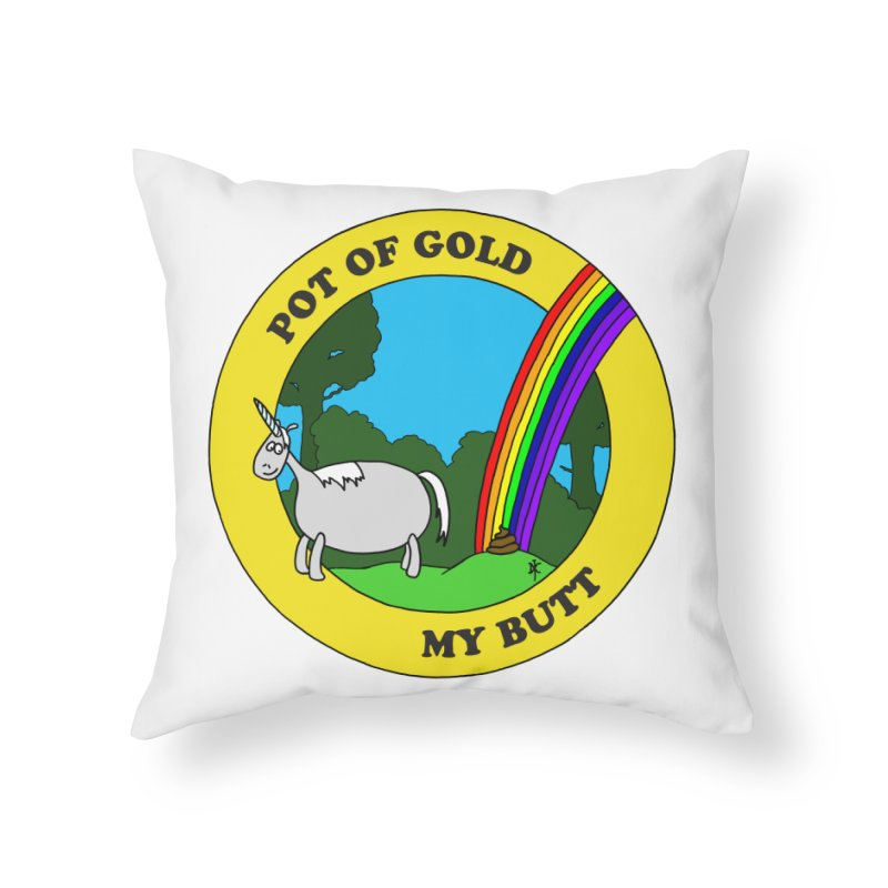 Pot of Gold, My Butt Home Throw Pillow by donnovanknight's Artist Shop