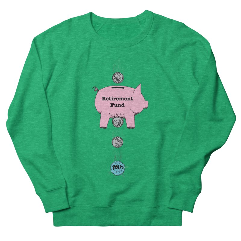 Piggy Bank - Retirement Fund? Women's Sweatshirt by donnovanknight's Artist Shop