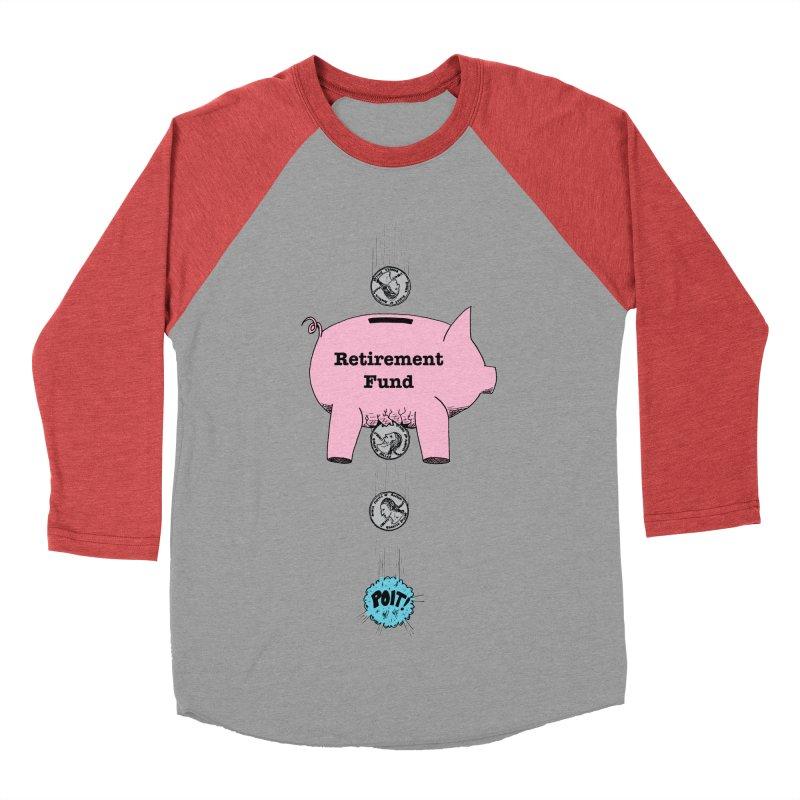 Piggy Bank - Retirement Fund? Women's Baseball Triblend T-Shirt by donnovanknight's Artist Shop