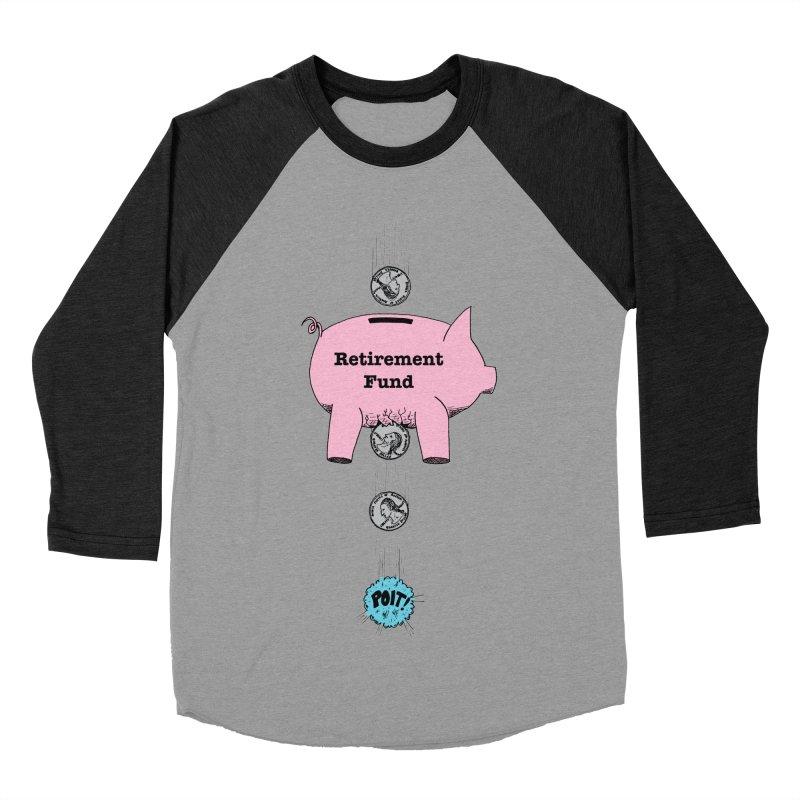 Piggy Bank - Retirement Fund? Men's Baseball Triblend T-Shirt by donnovanknight's Artist Shop