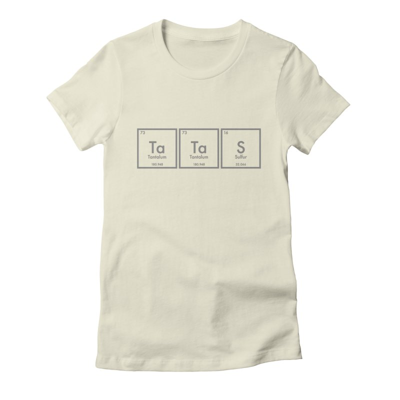 Ta Ta S (Save the Elements!) Women's Fitted T-Shirt by donnovanknight's Artist Shop