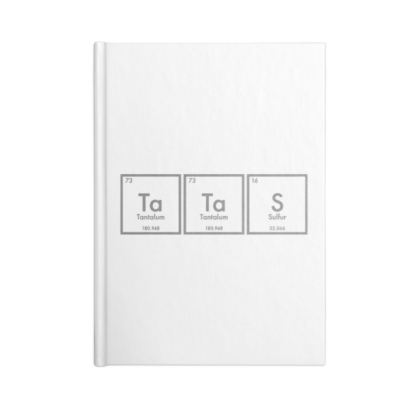 Ta Ta S (Save the Elements!) Accessories Notebook by donnovanknight's Artist Shop