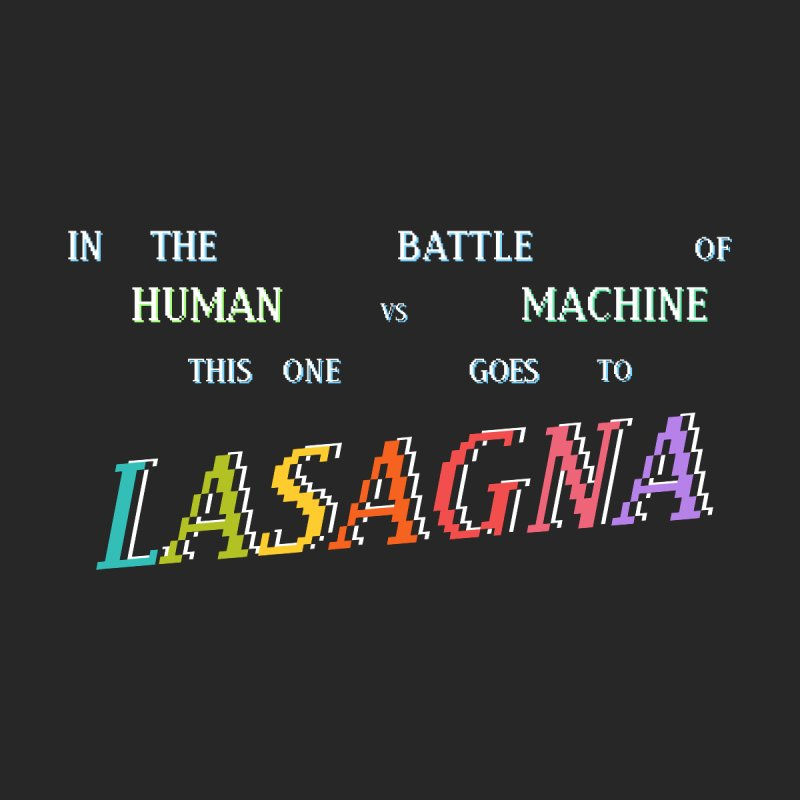 This One Goes To Lasagna (RACER TRASH TRIBUTE) Women's T-Shirt by DROP