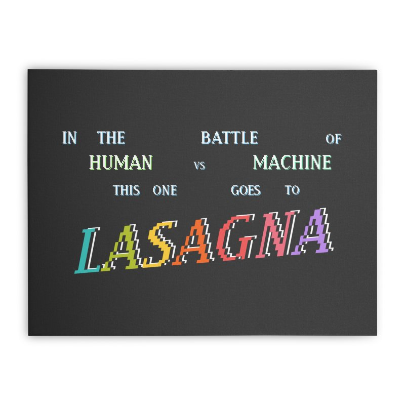This One Goes To Lasagna (RACER TRASH TRIBUTE) Home Stretched Canvas by DROP