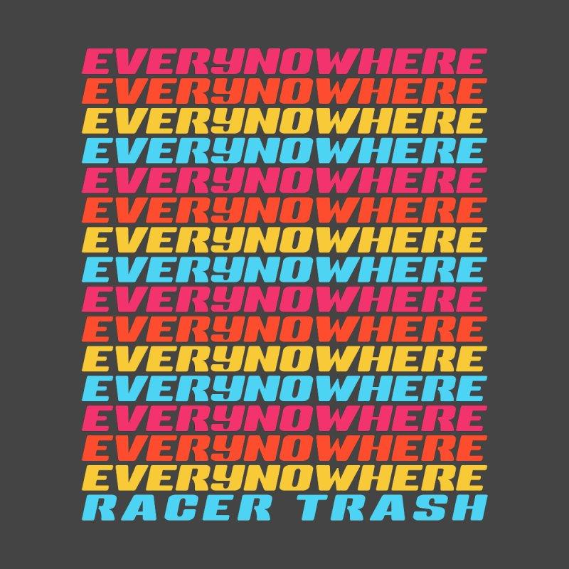 Everynowhere (RACER TRASH TRIBUTE) Men's T-Shirt by DROP