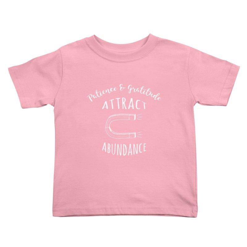 Patience & Gratitude Attract Abundance Kids Toddler T-Shirt by donvagabond's Artist Shop