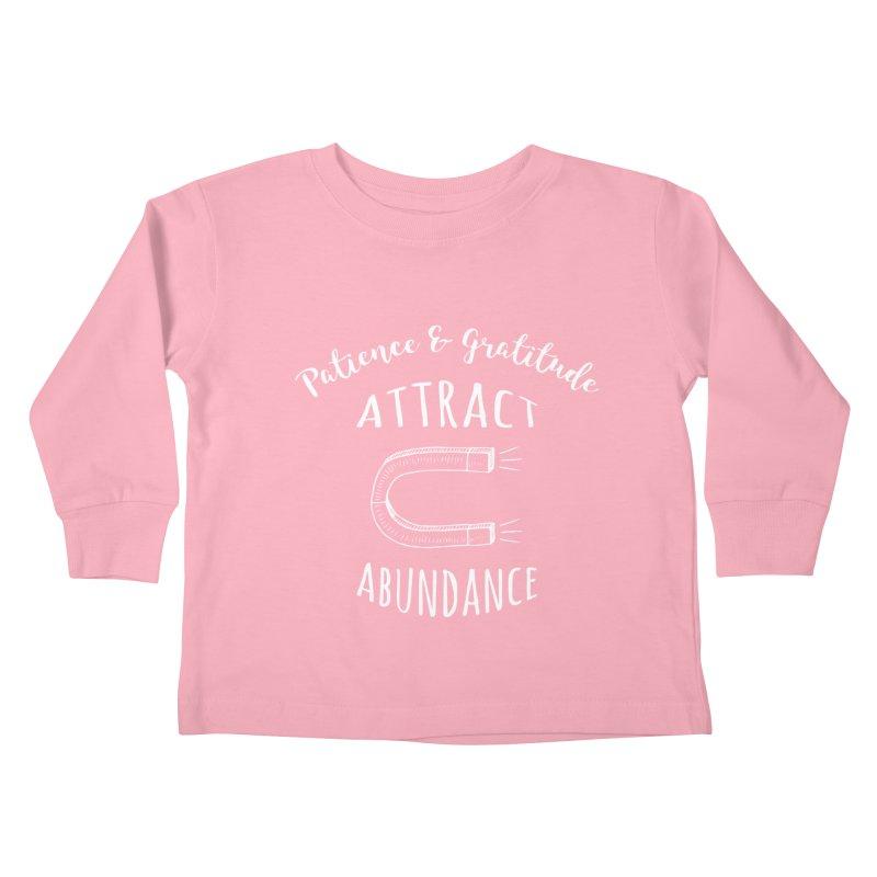 Patience & Gratitude Attract Abundance Kids Toddler Longsleeve T-Shirt by donvagabond's Artist Shop