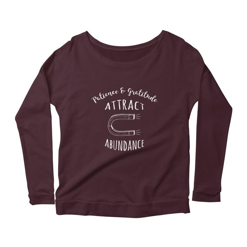 Patience & Gratitude Attract Abundance Women's Scoop Neck Longsleeve T-Shirt by donvagabond's Artist Shop