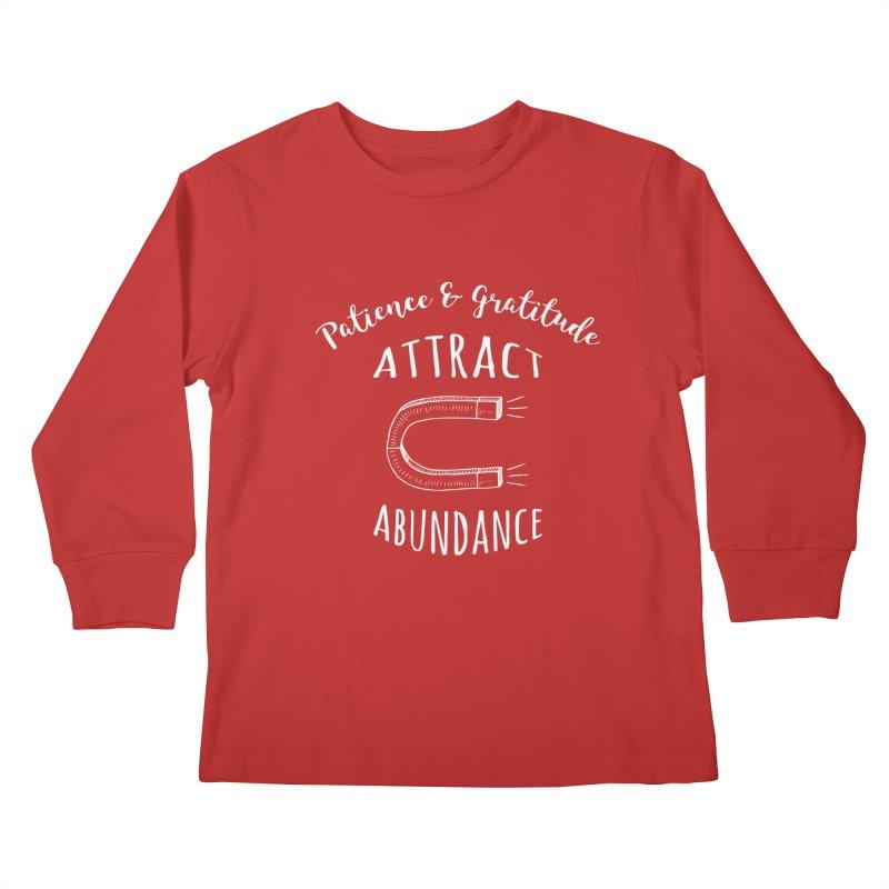 Patience & Gratitude Attract Abundance Kids Longsleeve T-Shirt by donvagabond's Artist Shop