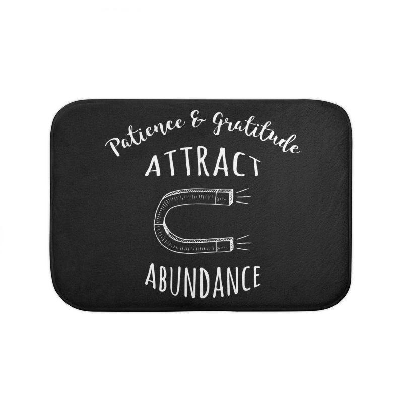 Patience & Gratitude Attract Abundance Home Bath Mat by Don Vagabond's Artist Shop