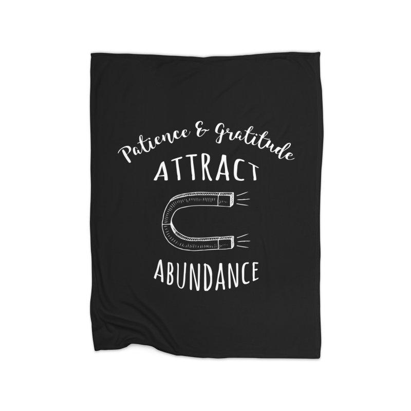 Patience & Gratitude Attract Abundance Home Fleece Blanket Blanket by Don Vagabond's Artist Shop