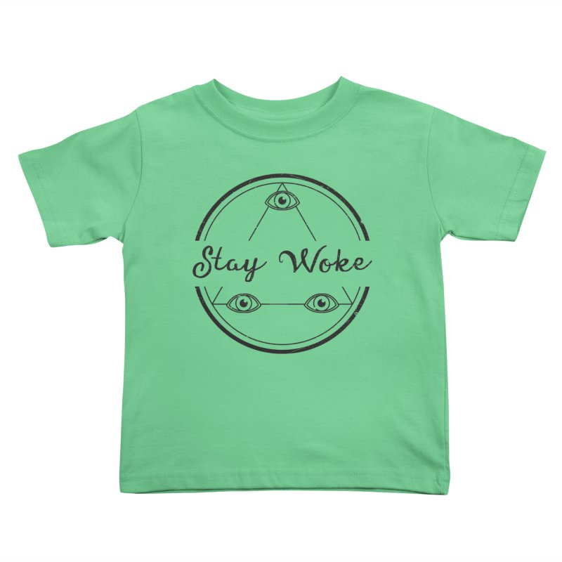 Stay Woke Kids Toddler T-Shirt by donvagabond's Artist Shop