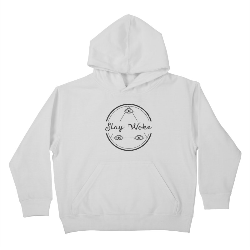 Stay Woke Kids Pullover Hoody by donvagabond's Artist Shop