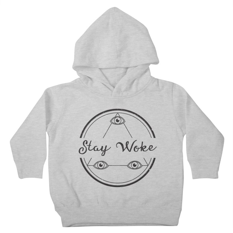 Stay Woke Kids Toddler Pullover Hoody by donvagabond's Artist Shop