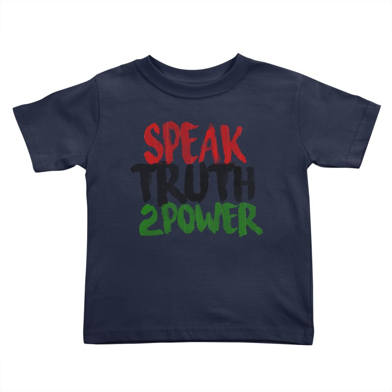 Truth 2 Power Kids Toddler T-Shirt by donvagabond's Artist Shop