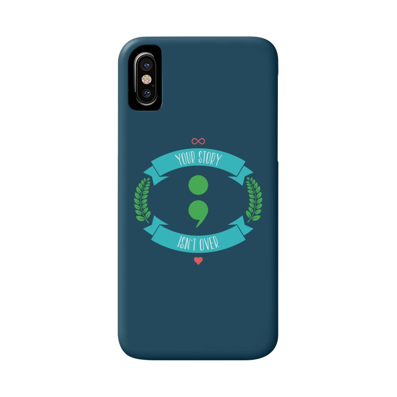 Your Story Isnt Over Accessories Phone Case by donvagabond's Artist Shop
