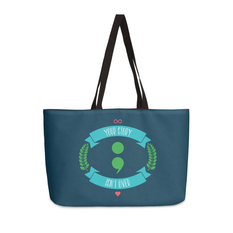 Your Story Isnt Over Accessories Weekender Bag Bag by Don Vagabond's Artist Shop