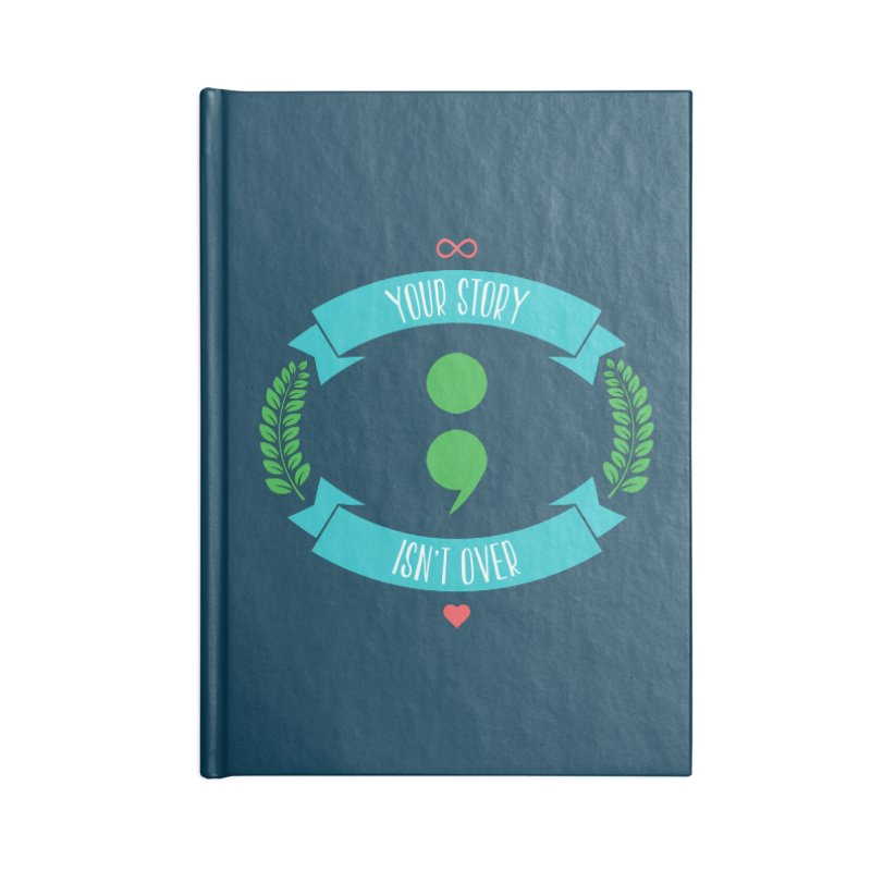 Your Story Isnt Over Accessories Lined Journal Notebook by Don Vagabond's Artist Shop
