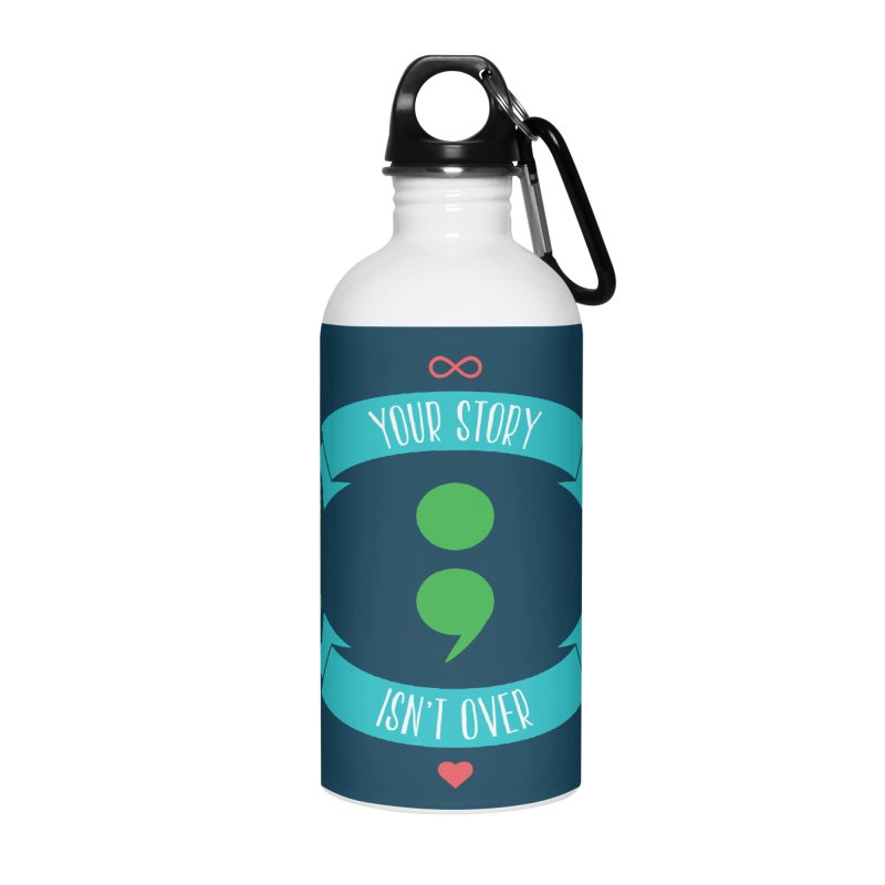 Your Story Isnt Over Accessories Water Bottle by donvagabond's Artist Shop