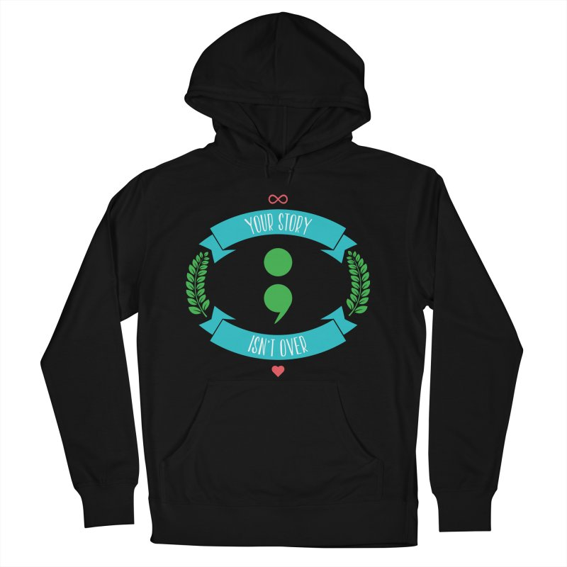 Your Story Isnt Over Women's Pullover Hoody by donvagabond's Artist Shop