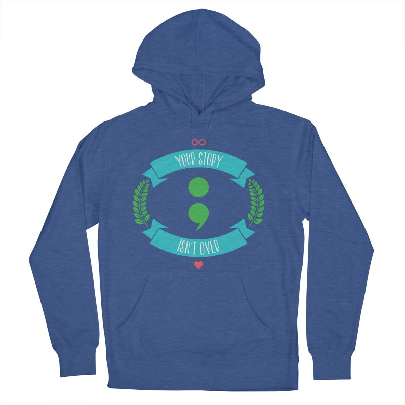 Your Story Isnt Over Men's Pullover Hoody by donvagabond's Artist Shop