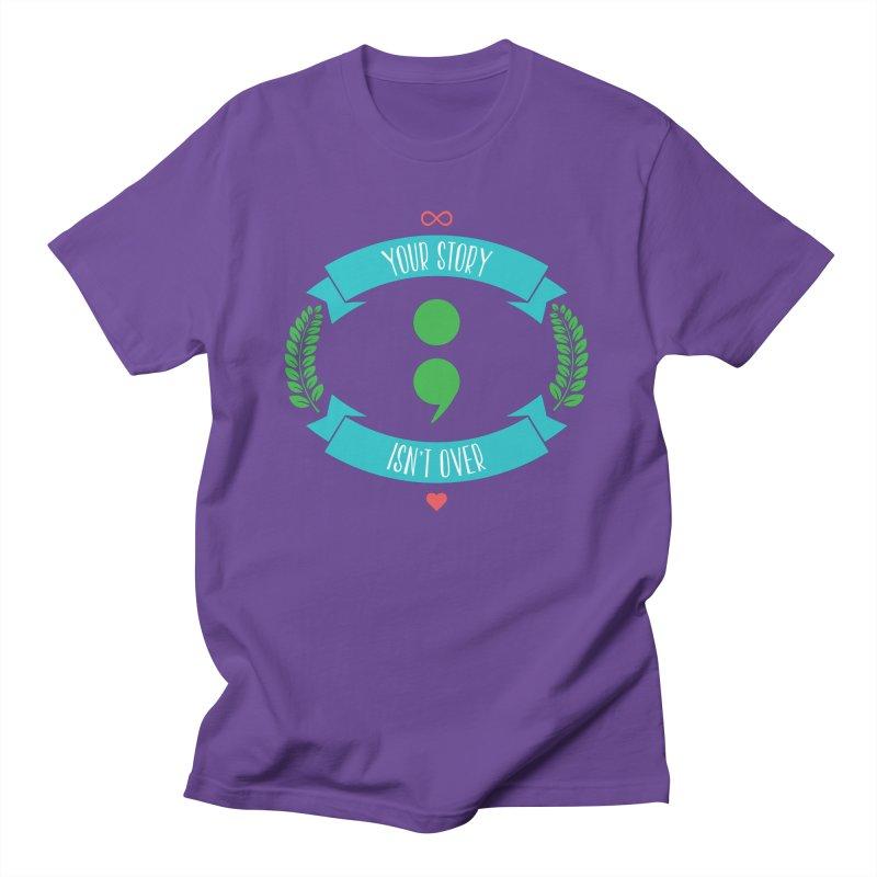 Your Story Isnt Over Women's Regular Unisex T-Shirt by Don Vagabond's Artist Shop