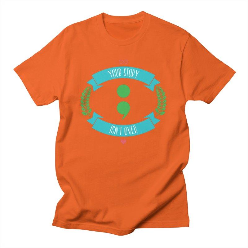 Your Story Isnt Over Men's Regular T-Shirt by donvagabond's Artist Shop