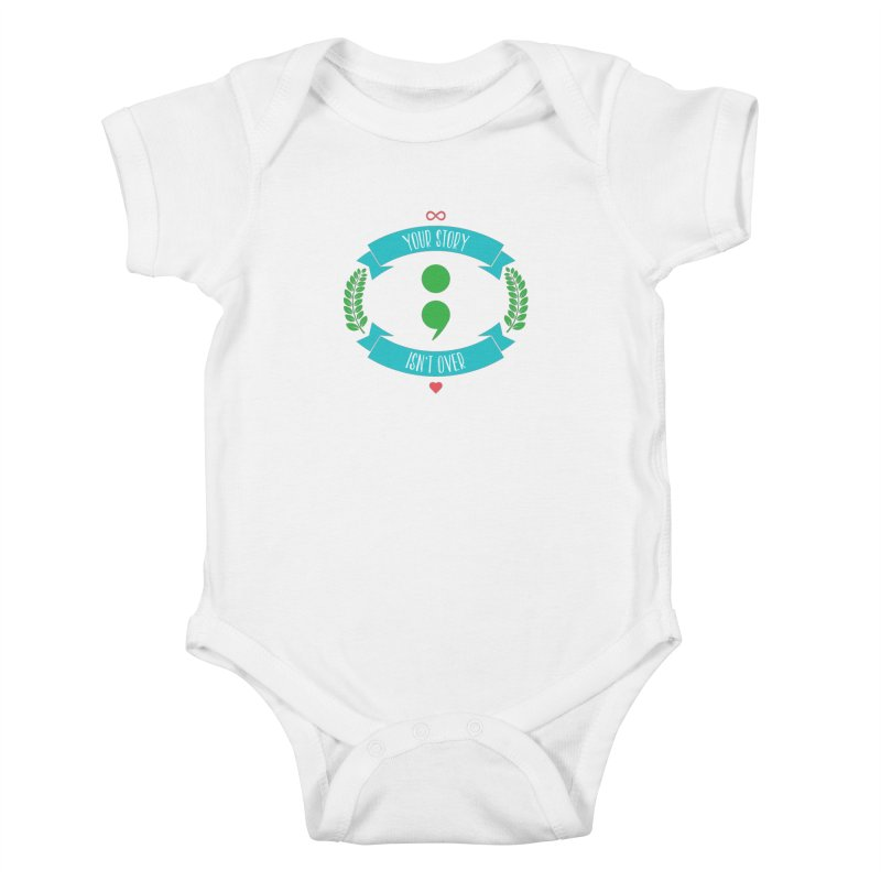 Your Story Isnt Over Kids Baby Bodysuit by donvagabond's Artist Shop