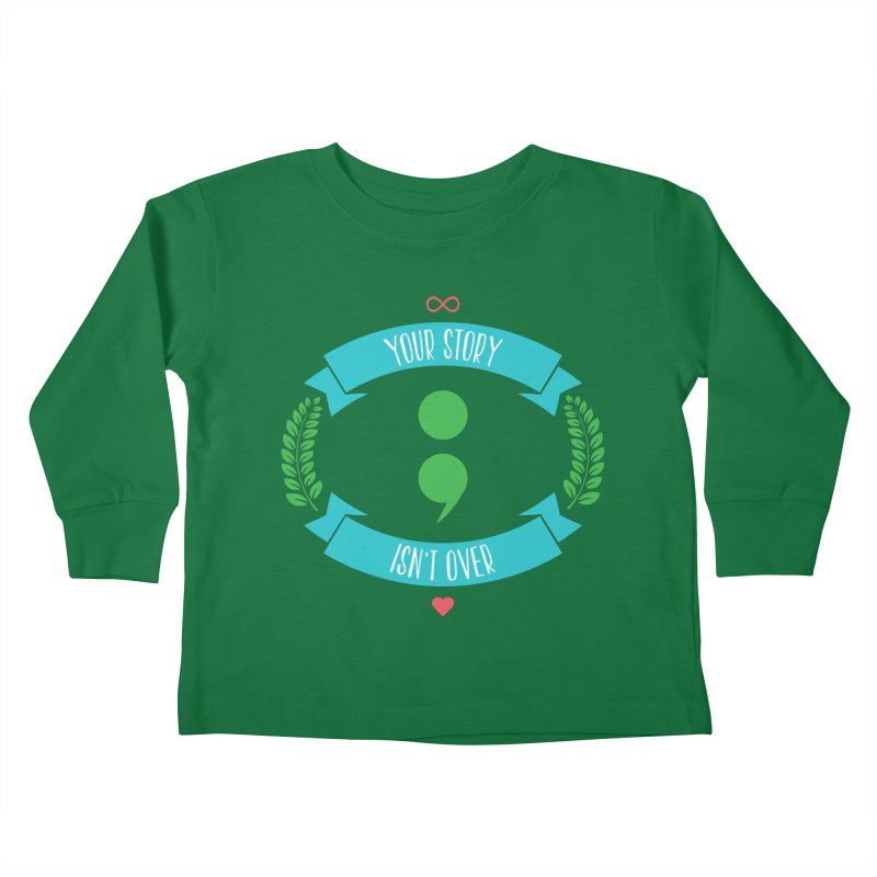 Your Story Isnt Over Kids Toddler Longsleeve T-Shirt by Don Vagabond's Artist Shop