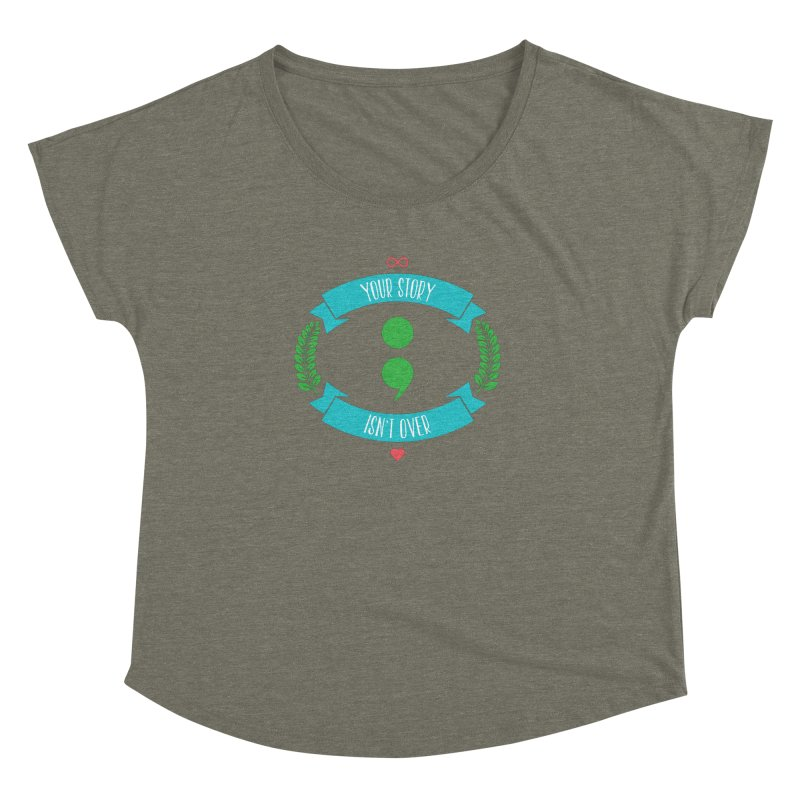 Your Story Isnt Over Women's Dolman Scoop Neck by Don Vagabond's Artist Shop