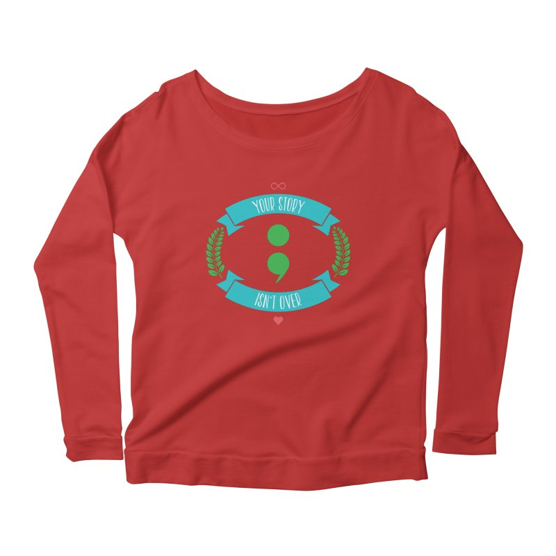 Your Story Isnt Over Women's Longsleeve Scoopneck  by donvagabond's Artist Shop