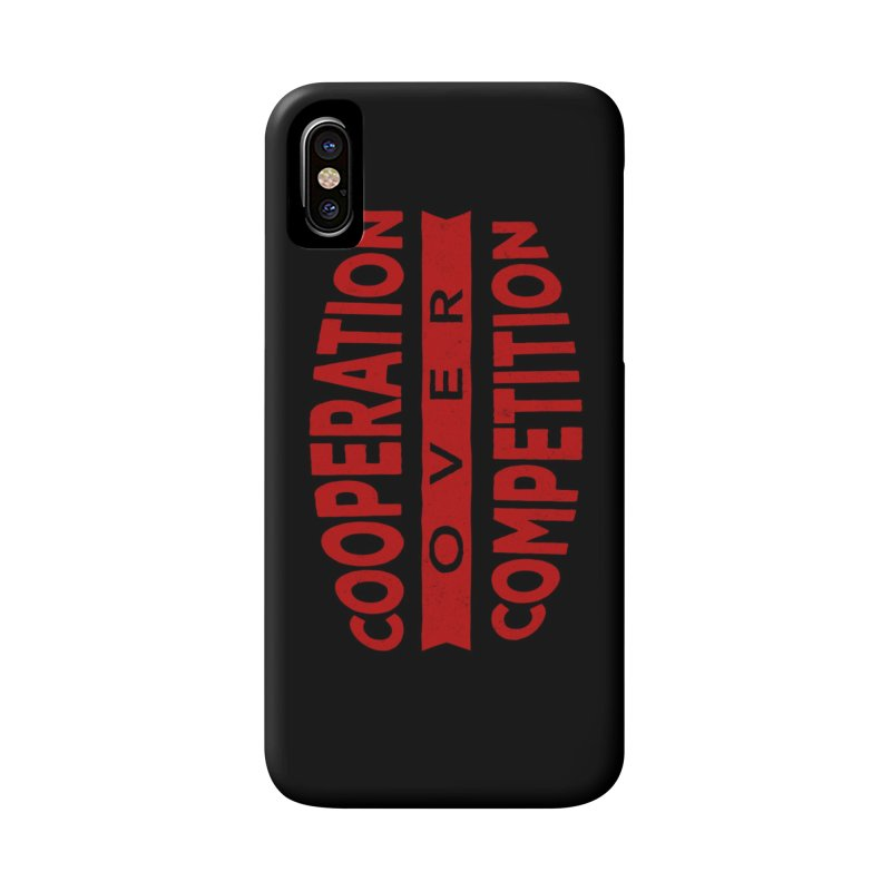 Cooperation Over Competition Accessories Phone Case by donvagabond's Artist Shop