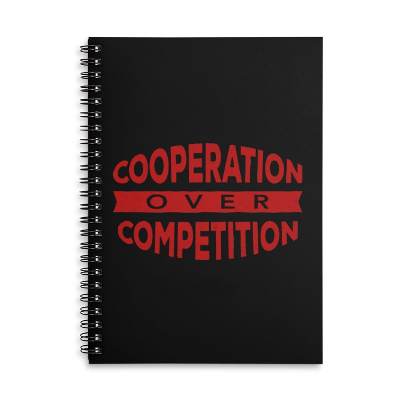 Cooperation Over Competition Accessories Lined Spiral Notebook by Don Vagabond's Artist Shop