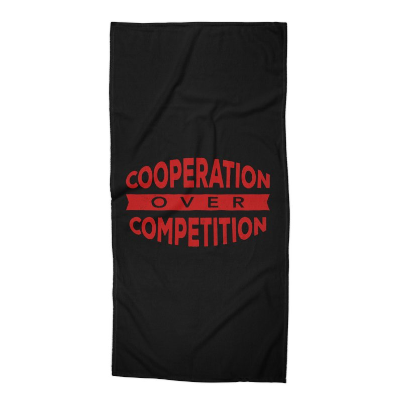 Cooperation Over Competition Accessories Beach Towel by donvagabond's Artist Shop