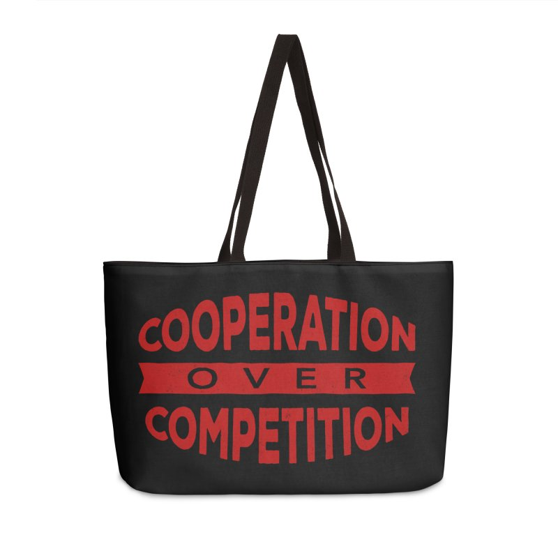 Cooperation Over Competition Accessories Weekender Bag Bag by Don Vagabond's Artist Shop